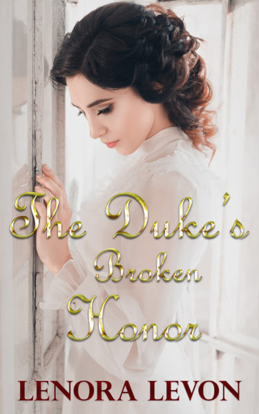 The Duke's Broken Honor: Clean Short Read Regency Romance